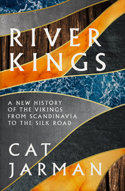 River Kings by Cat Jarman in Trade Paperback $34.99