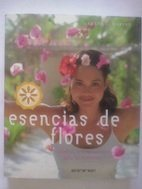 Esencias de Flores / Flowers Essence (Vivir Mejor) (Spanish Edition)