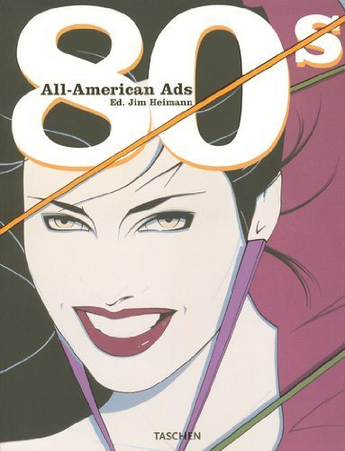 All American Ads of the 80's (Midi S.) (English, German, French, Spanish and Japanese Edition) (Illustrated Edition) - Hipnosis
