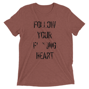 Open image in slideshow, FOLLOW YOUR HEART SHIRT