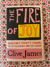 Load image into Gallery viewer, The Fire of Joy by Clive James