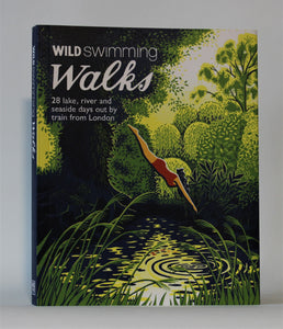 Wild Swimming Walks: 28 River, Lake and Seaside Days Out by Train from London (Paperback)