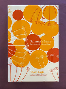 Summer's Lease - how to cook without heat by Thom Eagle