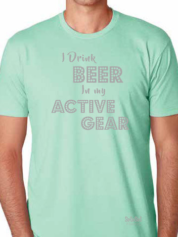 "Graphic Tee Unisex ""I Drink Beer in My Active Gear"" Mint Green"