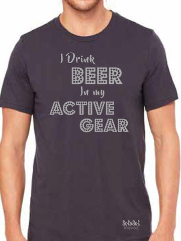 "Men's Graphic Tee ""I Drink Beer in My Active Gear"" Charcoal Gray"