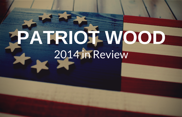Patriot Wood 2014 in review