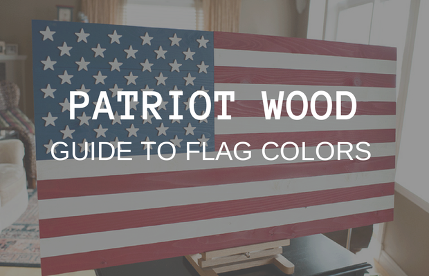 Patriot Wood Guide to Flag Colors