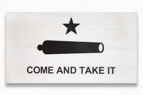 Come And Take It Wood Flag