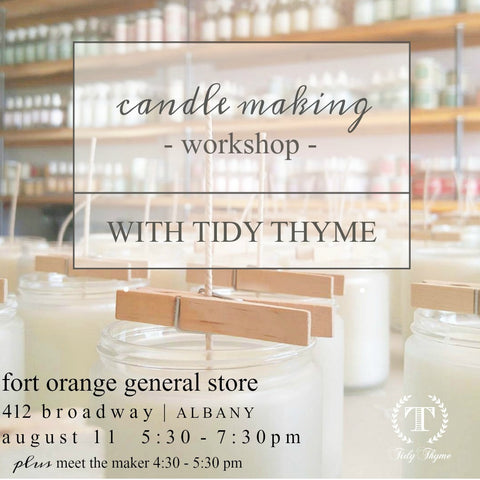 Join Tidy Thyme, makers of 100% plant based products for cleaning and home, for a Candle Making Workshop on August 11th at Fort Orange General Store in Albany, NY! Make a hand poured aromatherapy soy candle with your own custom blend of pure essential oils!