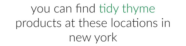 Tidy Thyme -Retail Locations - Stockists - New York-NY