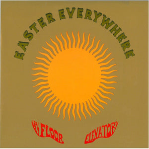 13TH FLOOR ELEVATORS - EASTER EVERYWHERE (2LP) VINYL