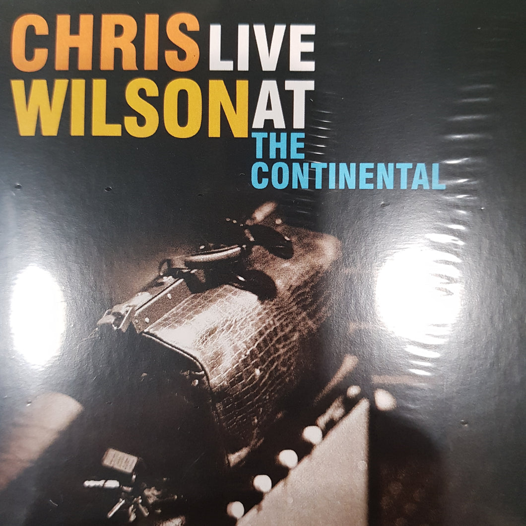CHRIS WILSON - LIVE AT THE CONTINETAL CD