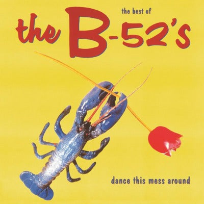 B-52'S - DANCE THIS MESS AROUND: THE BEST OF THE B-52'S VINYL