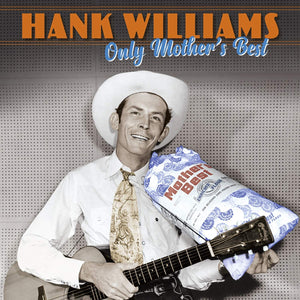 HANK WILLIAMS - ONLY MOTHER'S BEST (3LP) VINYL
