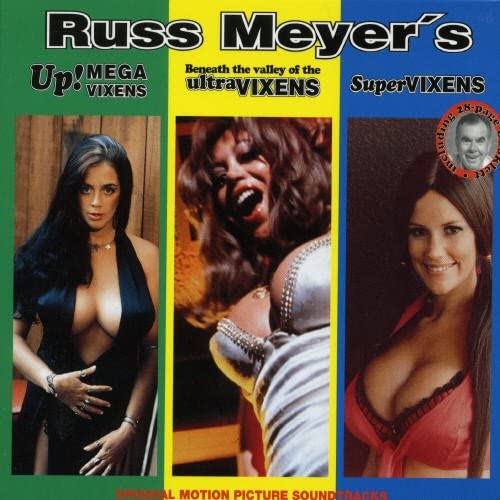 Russ Meyer - Up! Megavixens / Beneath The Valley Of The Ultravixens / Supervixens CD