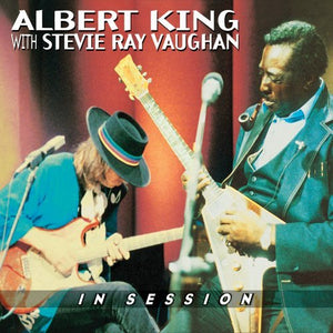 ALBERT KING WITH STEVIE RAY VAUGHAN - IN SESSION VINYL