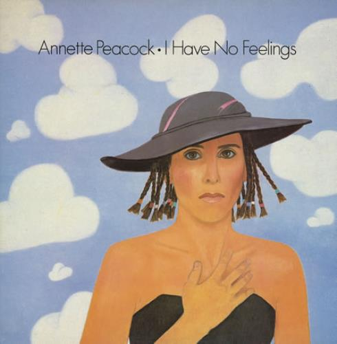 ANNETTE PEACOCK - I HAVE NO FEELINGS (USED VINYL 1986 UK M-/M-)