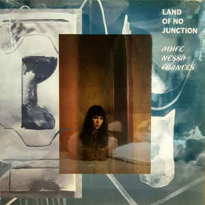 AOIFE NESSA FRANCES - LAND OF NO JUNCTION VINYL