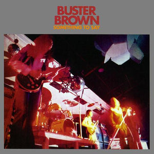 BUSTER BROWN - SOMETHING TO SAY ‎CD
