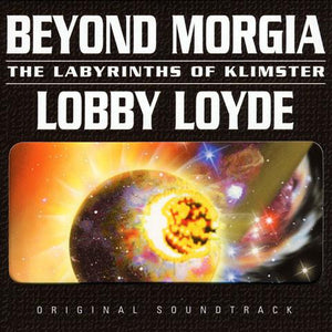 LOBBY LOYDE - BEYOND MORGIA: THE LABYRINTHS OF KLIMSTER ‎CD