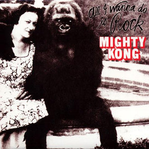 MIGHTY KONG - ALL I WANNA DO IS ROCK ‎CD