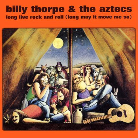 BILLY THORPE & THE AZTECS - LONG LIVE ROCK AND ROLL (LONG MAY IT MOVE ME SO) ‎CD