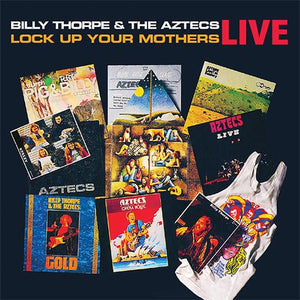 Billy Thorpe & The Aztecs - Lock Up Your Mothers LIVE 2CD