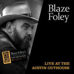 "BLAZE FOLEY ‎- LIVE AT THE AUSTIN OUTHOUSE (LP+7"") VINYL RSD 2020"
