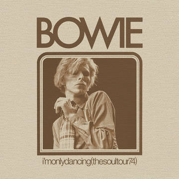 DAVID BOWIE - I'M ONLY DANCING: THE SOUL TOUR 74 (2LP) VINYL RSD 2020