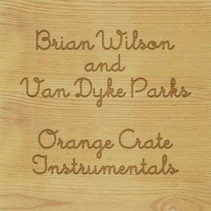 BRIAN WILSON AND VAN DYKE PARKS - ORANGE CRATE INSTRUMENTALS (COLOURED) VINYL RSD 2020