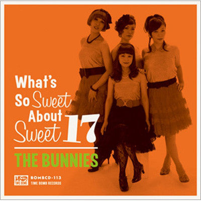 BUNNIES - WHAT'S SO SWEET ABOUT SWEET 17 CD