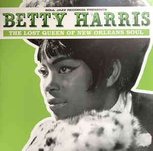 BETTY HARRIS - THE LOST QUEEN OF NEW ORLEANS SOUL (2LP) VINYL