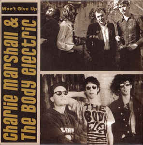 CHARLIE MARSHALL & THE BODY ELECTRIC - WON'T GIVE UP CD