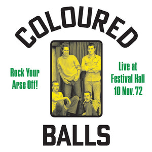 COLOURED BALLS - ROCK YOUR ARSE OFF! LIVE AT FESTIVAL HALL 10 NOV 1972 VINYL