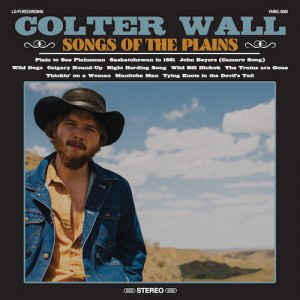 COLTER WALL - SONGS OF THE PLAINS VINYL