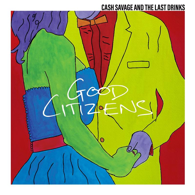 CASH SAVAGE & THE LAST DRINKS - GOOD CITIZENS (RED COLOURED) VINYL