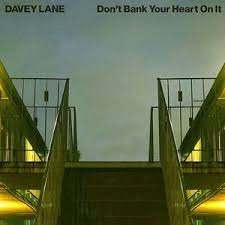 DAVEY LANE - DON'T BANK YOUR HEART ON IT VINYL
