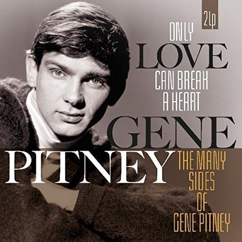 GENE PITNEY - ONLY LOVE CAN BREAK A HEART vinyl