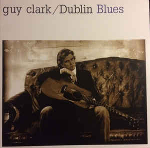 GUY CLARK - DUBLIN BLUES VINYL