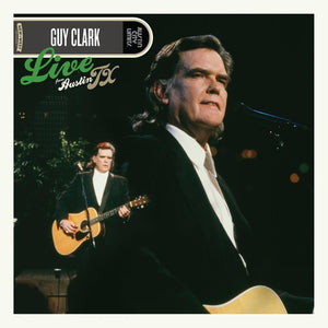 GUY CLARK - LIVE FROM AUSTIN TX (2LP) VINYL
