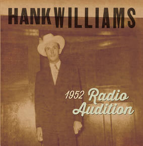 "HANK WILLIAMS - 1952 RADIO AUDITION (RED COLOURED) 7"" VINYL"