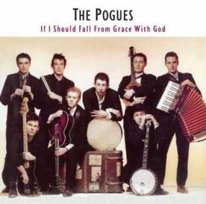 POGUES - IF I SHOULD FALL FROM GRACE WITH GOD VINYL