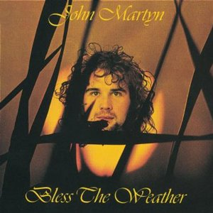 JOHN MARTYN - BLESS THE WEATHER VINYL