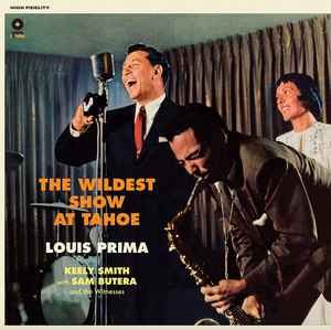 LOUIS PRIMA, KEELY SMITH WITH SAM BUTERA & THE WITNESSES - THE WILDEST SHOW AT TAHOE VINYL