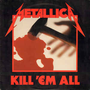 METALLICA - KILL 'EM ALL VINYL
