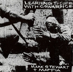 MARK STEWART + MAFFIA - LEARNING TO COPE WITH COWARDICE VINYL