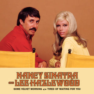 "NANCY SINATRA & LEE HAZLEWOOD - SOME VELVET MORNING / TIRED OF WAITING FOR YOU 7"" VINYL RSD 2020"