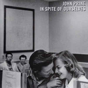 JOHN PRINE - IN SPITE OF OURSELVES VINYL