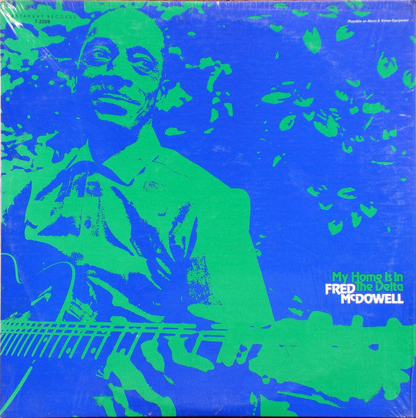 FRED MCDOWELL - MY HOME IS IN THE DELTA (USED VINYL 1965 US EX+/EX)