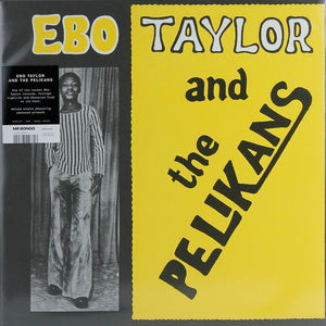 EBO TAYLOR & THE PELIKANS - EBO TAYLOR & THE PELIKANS VINYL